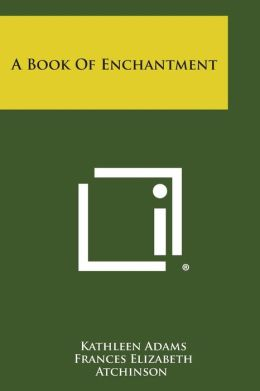 A Book of Enchantment