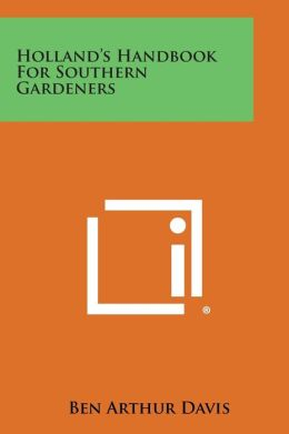 Holland's Handbook for Southern Gardeners