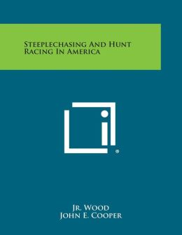Steeplechasing and Hunt Racing in America