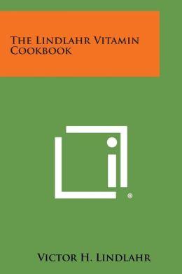 The Lindlahr Vitamin Cookbook