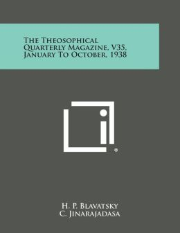 The Theosophical Quarterly Magazine, V35, January to October, 1938