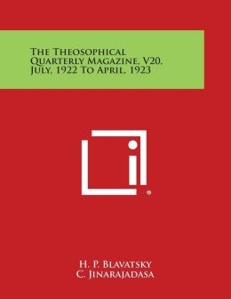 The Theosophical Quarterly Magazine, V20, July, 1922 to April, 1923