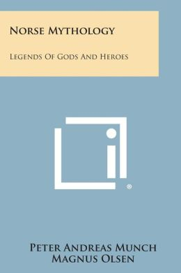Norse Mythology: Legends of Gods and Heroes
