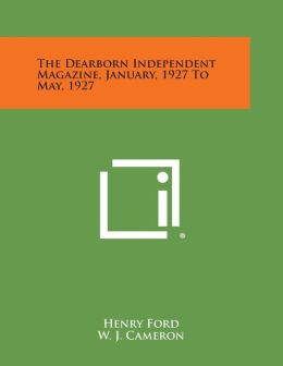 The Dearborn Independent Magazine, January, 1927 to May, 1927