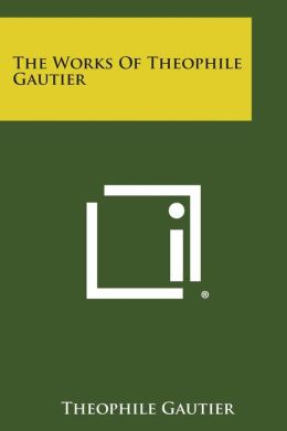 The Works of Theophile Gautier