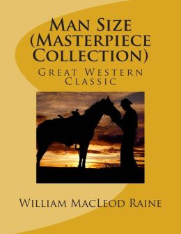 Man Size (Masterpiece Collection): Great Western Classic