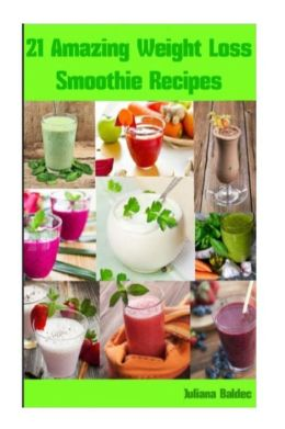 21 Amazing Weight Loss Smoothie Recipes