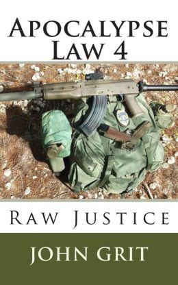 Apocalypse Law 4: Raw Justice