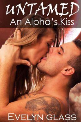 Untamed: An Alpha's Kiss: Paranormal Werewolf Shifter Romance