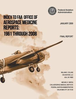 Index to FAA Office of Aerospace Medicine Reports: 1961 Through 2008