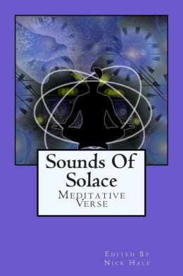 Sounds Of Solace: Poetry Of Meditation