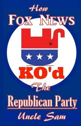 How Fox News KO'd the Republican Party