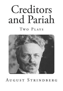 Creditors and Pariah: Two Plays