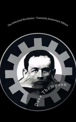 The Industrial Revolution - Twentieth Anniversary Edition