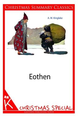 Eothen [Christmas Summary Classics]