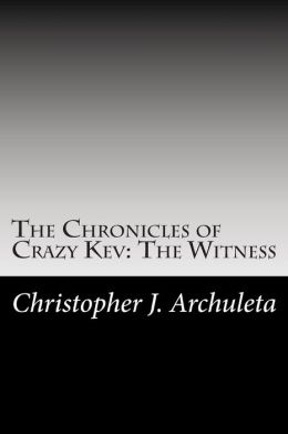 The Chronicles of Crazy Kev: The Witness