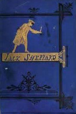 Jack Sheppard (A Romance)