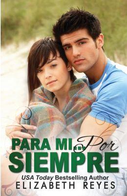 Para Mi... Por Siempre (Los Hermanos Moreno #1): Forever Mine (Spanish Edition)