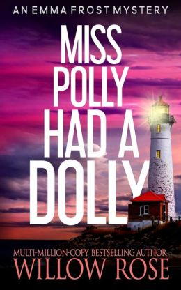 Miss Polly had a dolly: Emma Frost Mystery #2