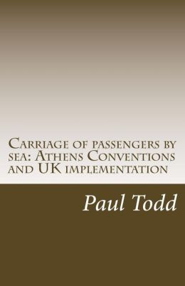 Carriage of passengers by sea: Athens Conventions and UK implementation