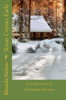 xmas comes early: A collection of Christmas erotica