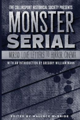 The Collinsport Historical Society presents MONSTER SERIAL: Morbid Love Letters to Horror Cinema