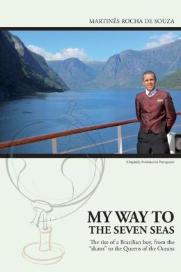 My way to the seven seas: The rise of a Brazilian boy, from the