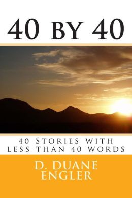 40 by 40: 40 Stories with Less Than 40 Words