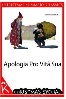 Apologia Pro Vita Sua [Christmas Summary Classics]