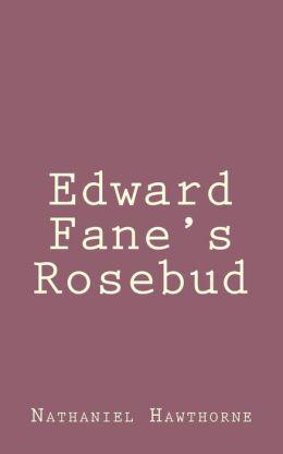Edward Fane's Rosebud