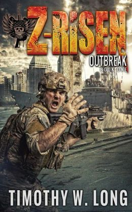Z-Risen 1 & 2 - Outbreak and Outcast - Timothy W. Long