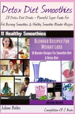 Detox Diet Smoothies: 28 Detox Diet Drinks
