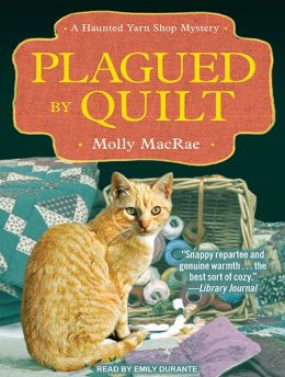 Plagued by Quilt (Haunted Yarn Shop Series #4)