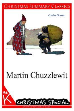 Martin Chuzzlewit [Christmas Summary Classics]