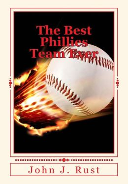 The Best Phillies Team Ever
