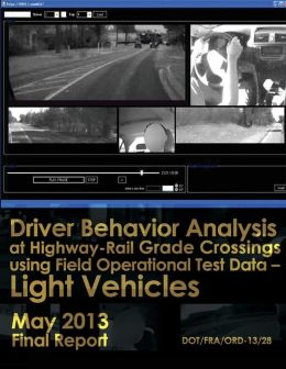 Driver Behavior Analysis at Highway-Rail Grade Crossings using Field Operational Test Data?Light Vehicles