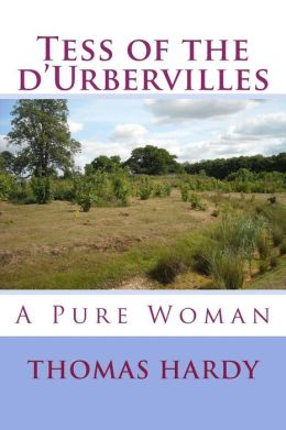 Tess of the D'Urbervilles: A Pure Woman