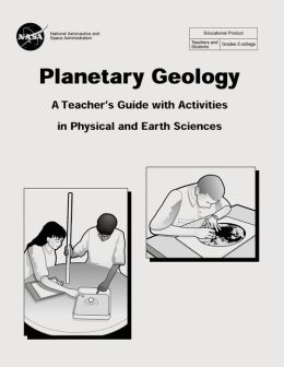 Planetary Geology: A Teacher's Guide With Activities in Physical and Earth Sciences