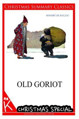 Old Goriot [Christmas Summary Classics]