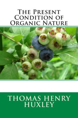 The Present Condition of Organic Nature