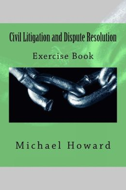 Civil Litigation and Dispute Resolution: Study Pack Series