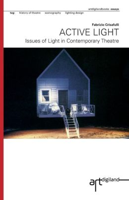 Active Light: Issues of Light in Contemporary Theatre