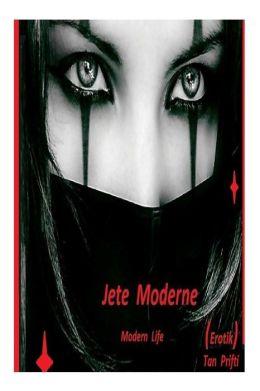 Jete Moderne (Shqip) Modern Life erotik: Modern Life
