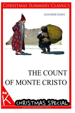 The Count Of Monte Cristo [Christmas Summary Classics]
