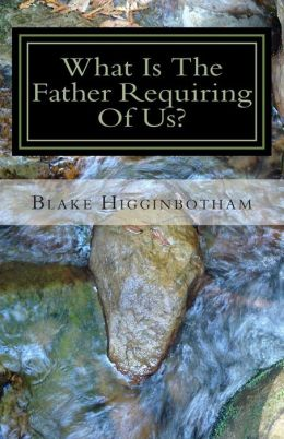 What Is The Father Requiring Of Us?