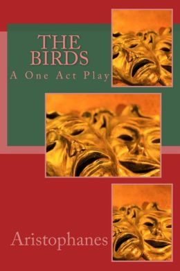 The Birds: A One Act Play