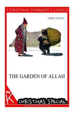 The Garden of Allah [Christmas Summary Classics]