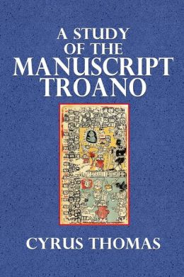 A Study of the Manuscript Troano