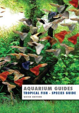 Aquarium Guides: Tropical Fish Species Guide
