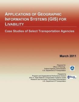 Applications of Geographic Information Systems for Livability